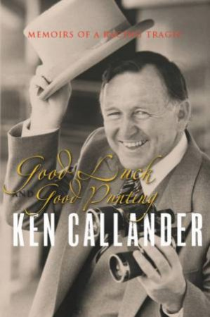 Good Luck and Good Punting by Ken Callander