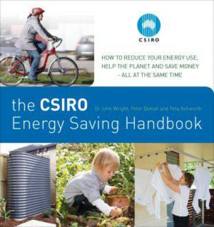 CSIRO Home Energy Saving Handbook by Various