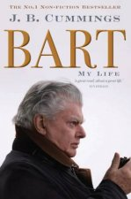 Bart: My Life by J B Cummings