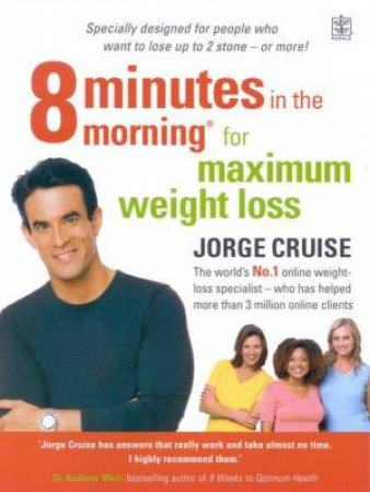 8 Minutes In The Morning For Maximum Weight Loss by Jorge Cruise