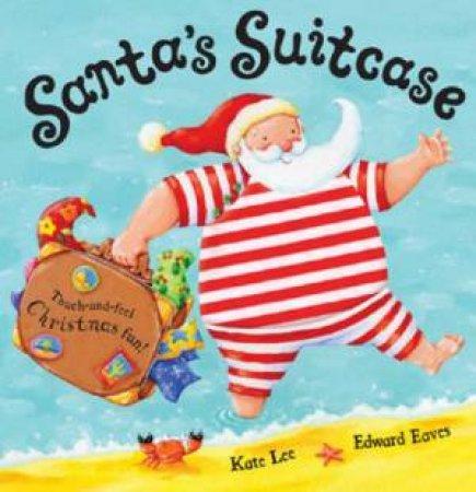 Santa's Suitcase by Kate Lee