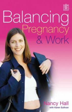 Balancing Pregnancy And Work by Nancy Hall