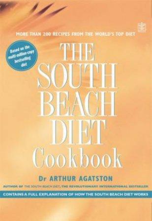 The South Beach Diet Cookbook by Dr Arthur Agatston