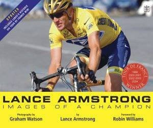 Lance Armstrong: Images Of A Champion by Lance Armstrong