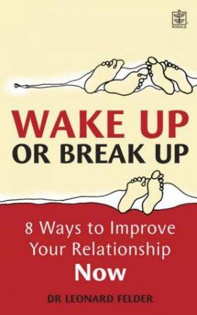 Wake Up Or Break Up! by Leonard Fielder