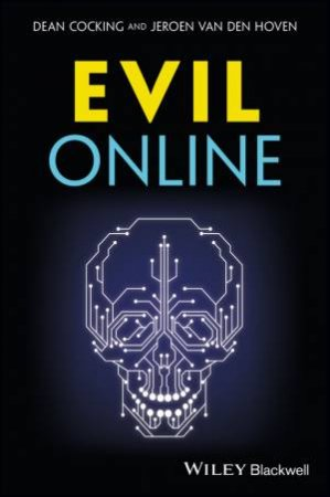 Evil Online by Dean Cocking & Jeroen Van Den Hoven - 9781405154376 - QBD  Books