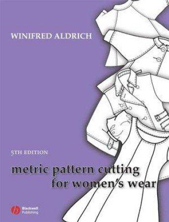 Metric Pattern Cutting for Women's Wear 5E by Winifred Aldrich
