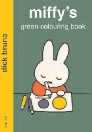 Miffy's Green Colouring Book by Dick Bruna