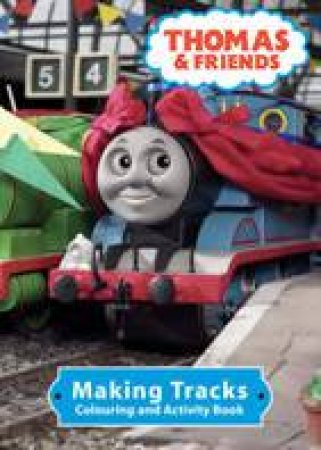 Thomas & Friends: Making Tracks: Colouring & Activity Book by Rev W Awdry