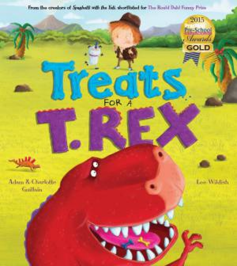Treats For A T-Rex by Adam & Charlotte Guillain [Paperback]