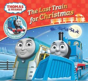 Thomas And Friends: Engine Adventures: The Last Train For Christmas by Various