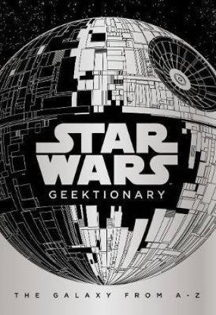 Star Wars Geektionary by Various
