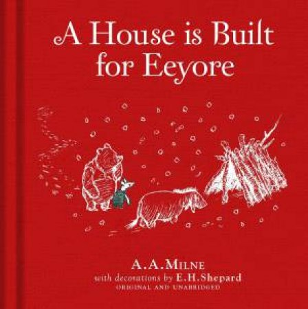 A House Is Built For Eeyore by A.A Milne