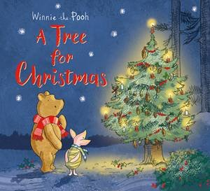 A Tree For Christmas by Winnie the Pooh