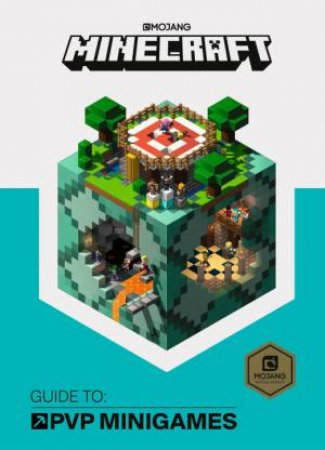 Minecraft Guide To PVP Minigames: An Official Minecraft Book From Mojang by Various
