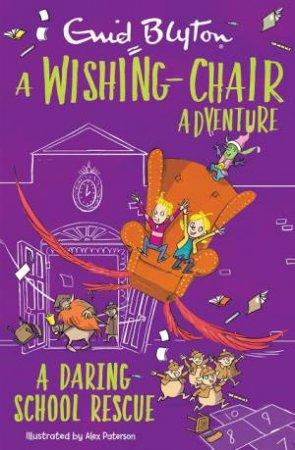 A Wishing-Chair Adventure: A Daring School Rescue