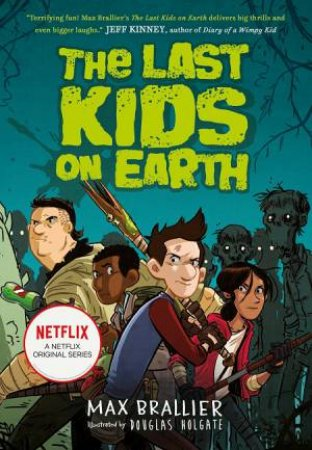 The Last Kids On Earth 01 by Max Brallier & Douglas Holgate