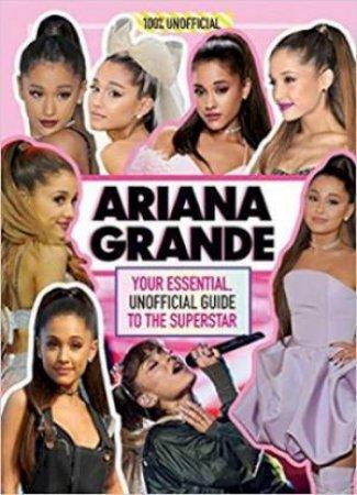 Ariana Grande: 100% Unofficial by Malcolm Mackenzie