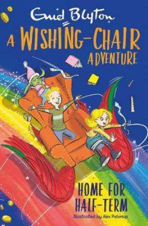 A Wishing-Chair Adventure: Home For Half-Term