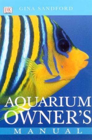 Aquarium Owner's Manual by Gina Sandford