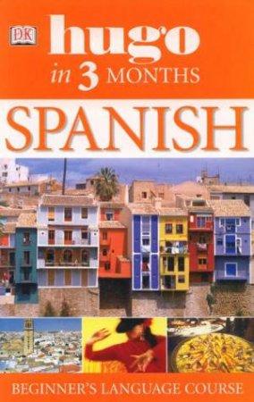 Spanish Beginner's Language Course: Hugo In Three Months