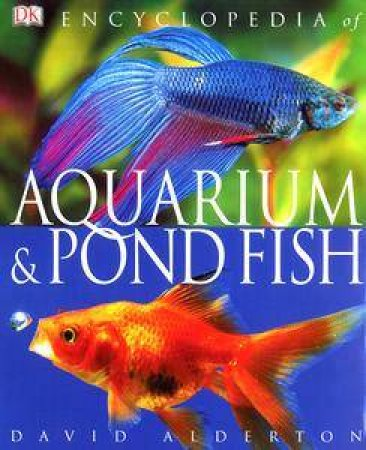 Encyclopedia Of Aquarium & Pond Fish by Dorling Kindersley