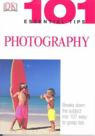 101 Essential Tips: Photography by Michael Langford