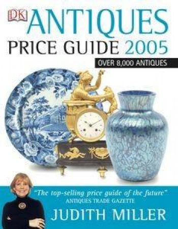Antiques Price Guide 2005 by Judith Miller