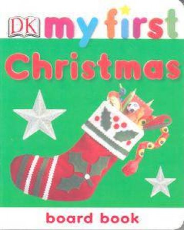 My First Christmas: Chunky Board Book by Dorling Kindersley