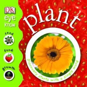 DK Eye Know: Plant by Dorling Kindersley