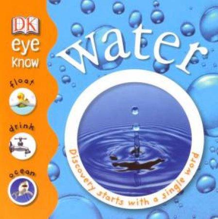 DK Eye Know: Water by Dorling Kindersley