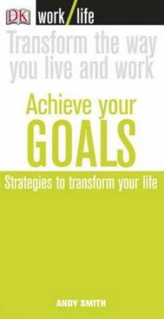 Worklife: Achieve Your Goals by Andy Smith