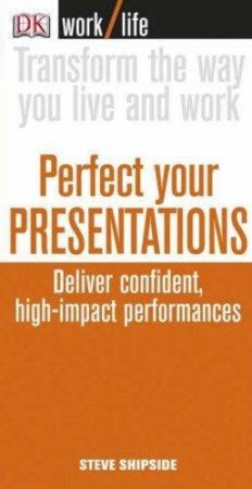 Worklife: Perfect Your Presentations by Steve Shipside