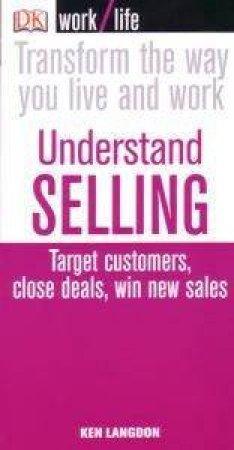 Worklife: Understanding Selling by Ken Langdon