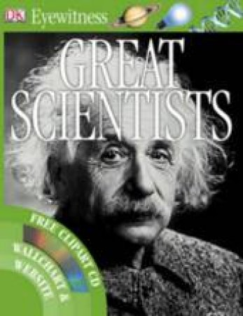 DK Eyewitness Guide: Great Scientists, With Free Clipart CD by Jacqueline Fortey
