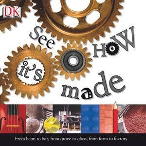 See How It's Made by Dorling Kindersley