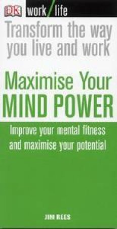 Maximise Your Mindpower by Jim Rees
