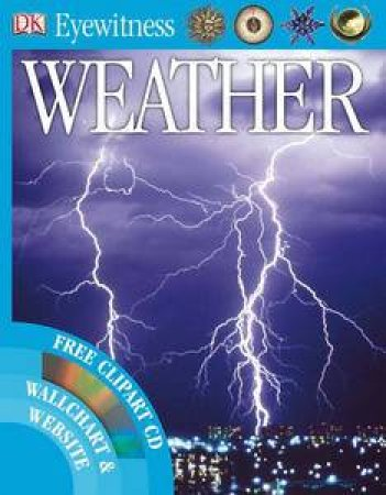 DK Eyewitness Guide: Weather, With Free Clipart CD by Various
