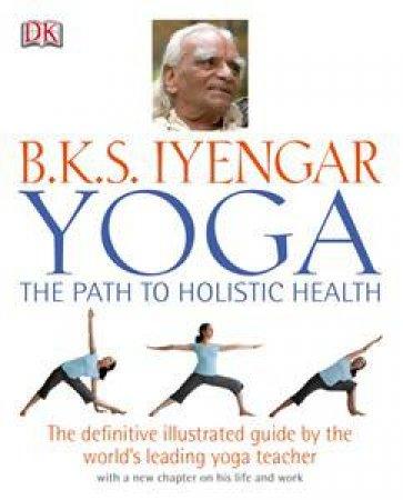 Yoga: Path To Holistic Health by Dorling Kindersley