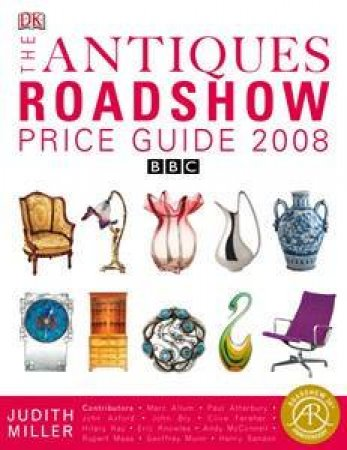 Antiques Roadshow Price Guide 2008 by Judith Miller