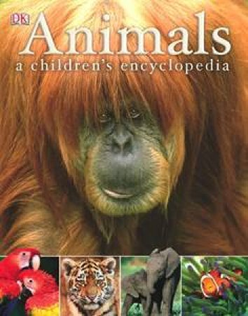 Animals: A Children's Encyclopedia by Kindersley Dorling