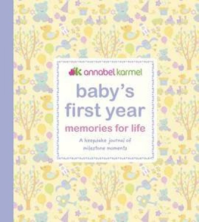 Baby's First Year: Memories For Life: A Keepsake Journal Of Milestone Moments