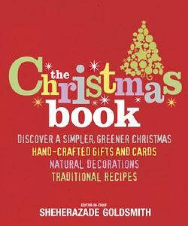 Christmas Book: Discover a Simpler, Greener Christmas by Sheherazade Goldsmith