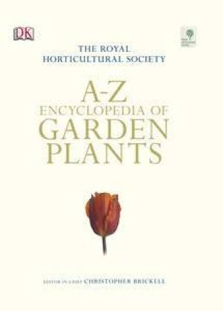 RHS Encyclopedia of Garden Plants A-Z by Christopher Brickell