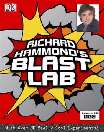 Blast Lab: III It's Experi-Mental! by Richard Hammond