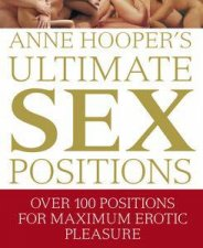 Anne Hoopers Ultimate Sex Positions