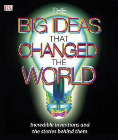 The Big Ideas That Changed The World by Various