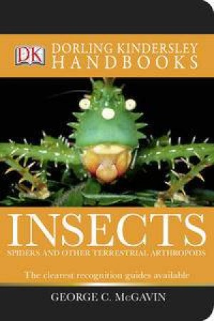 Insects: Dorling Kindersley Handbooks by George McGavin
