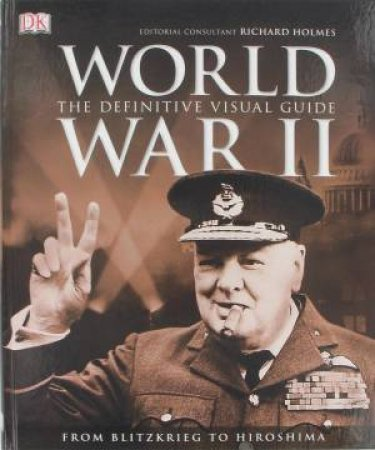 World War II: The Definitive Guide by Various