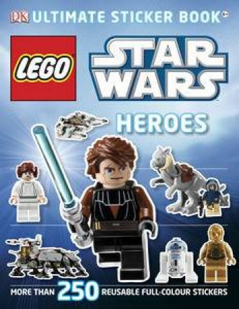 LEGO Star Wars Heroes: Ultimate Sticker Book by Various